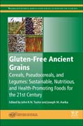 Gluten-Free Ancient Grains: Cereals, Pseudocereals and Legumes--Sustainable, Nutritious, and Health-Promoting Foods for the 21st Century