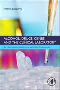 Alcohol, Drugs, Genes and Clinical Laboratory: An Overview for Healthcare and Safety Professionals