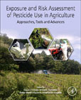 Exposure and Risk Assessment of Pesticide use in Agriculture: Approaches, Tools and Advances
