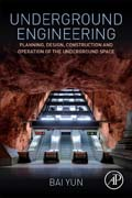 Underground Engineering: Planning, Design, Construction and Operation of the Underground Space