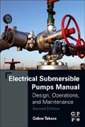 Electrical Submersible Pumps Manual: Design, Operations, and Maintenance