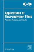 Applications of Fluoropolymer Films: Properties, Processing, and Products