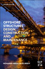 Offshore Structures: Design, Construction and Maintenance