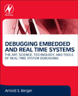 Debugging Embedded and Real Time Systems