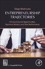 Entrepreneurship Trajectories: Entrepreneurial Opportunities, Business Models, and Firm Performance