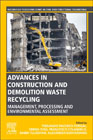 Advances in Construction and Demolition Waste Recycling: Management, Processing and Environmental Assessment