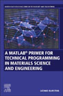 A MATLAB® Primer for Technical Programming for Material Sciences and Engineering