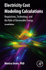 Electricity Cost Modeling Calculations: Regulations, Technology, and the Role of Renewable Energy