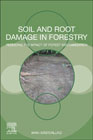 Soil and Root Damage in Forestry: Reducing the Impact of Forest Mechanization