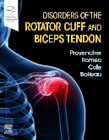 Disorders of the Rotator Cuff and Biceps Tendon: The Surgeons Guide to Comprehensive Management