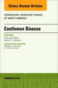 Castleman Disease, An Issue of Hematology/Oncology Clinics