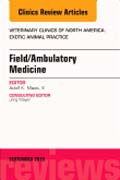 Field/Ambulatory Medicine, An Issue of Veterinary Clinics of North America: Exotic Animal Practice