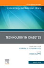 Technology in Diabetes,An Issue of Endocrinology and Metabolism Clinics of North America