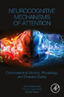 Neurocognitive Mechanisms of Attention: Computational Models, Physiology, and Disease States