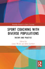 Sport Coaching with Diverse Populations: Theory and Practice