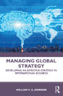Managing Global Strategy: Developing an Effective Strategy in International Business