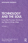 Technology and the Soul: From the Nuclear Bomb to the World Wide Web 2