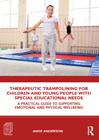 Therapeutic Trampolining for Children and Young People with Special Educational Needs: A Practical Guide to Supporting Emotional and Physical Wellbeing