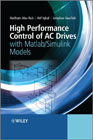 High performance control of AC drives with Matlab/ Simulink models