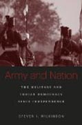 Army and Nation - The Military and Indian Democracy since Independence