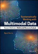 Systematically Working with Multimodal Data: Research Methods in Multimodal Discourse Analysis