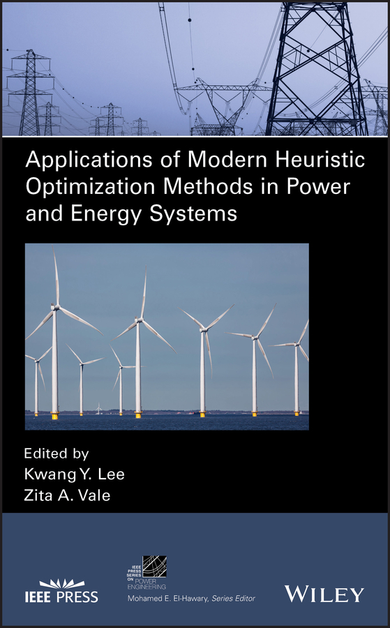 Applications of Modern Heuristic Optimization Methods in Power and Energy Systems