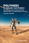 Polymers in Organic Electronics: Polymer Selection for Electronic, Mechatronic, and Optoelectronic Systems