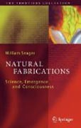 Natural fabrications: science, emergence and consciousness