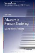Advances in K-means clustering: a data mining thinking