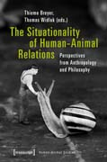 The Situationality of Human-Animal Relations: Perspectives from Anthropology and Philosophy
